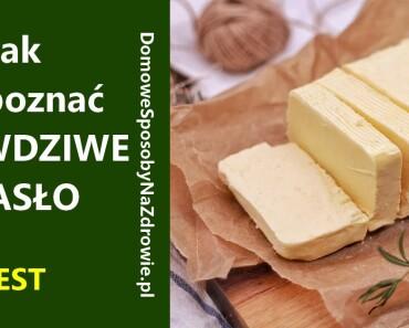 domowesposobynazdrowie.pl-maslo-jak-rozpoznac-prawdziwe-test