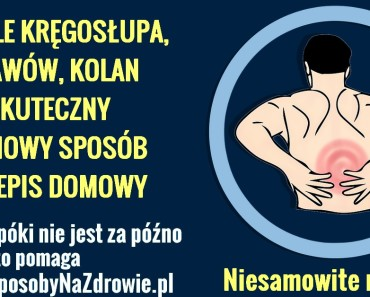 DomoweSposobyNaZdrowie.pl-na-bole-kregoslupa-stawow-kolani-przepis.jpg