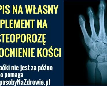 DomoweSposobyNaZdrowie.pl-na-osteoporoze-wzmocnienie-kosci-przepis