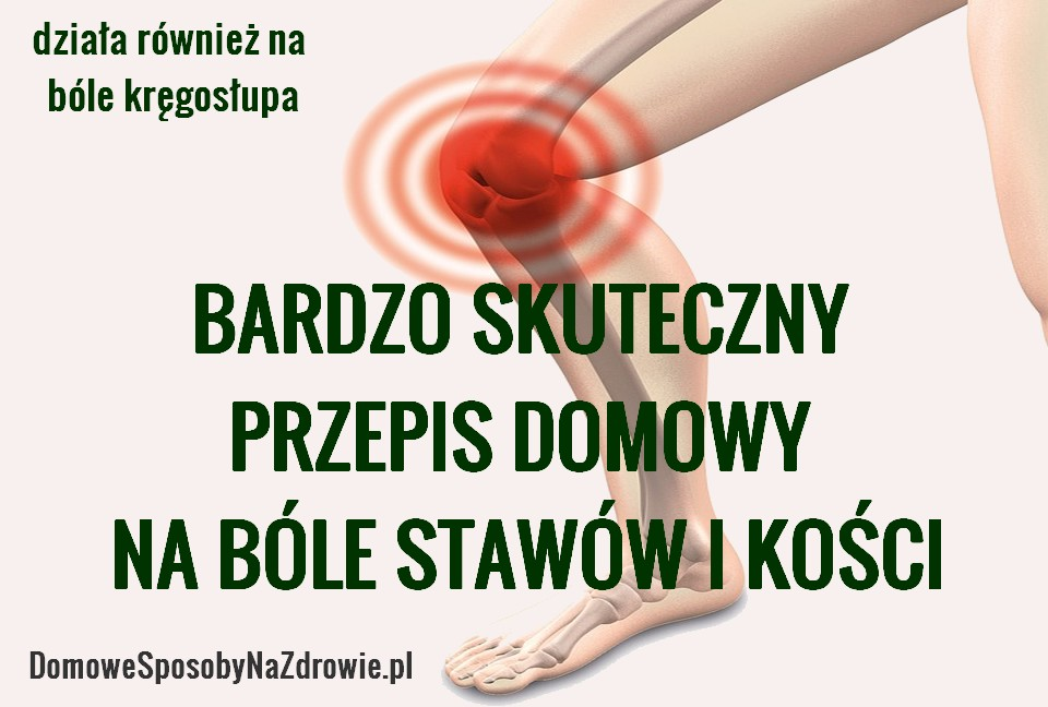 domowesposobynazdrowie.pl-na-bole-stawow-kosci-kregoslupa-domowy-sposob-przepis