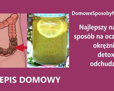 DOMOWESPOSOBYNAZDROWIE.pl-najlepszy-naturalny-sposob-na-oczyszczanie-detox-odchudzanie-przepis
