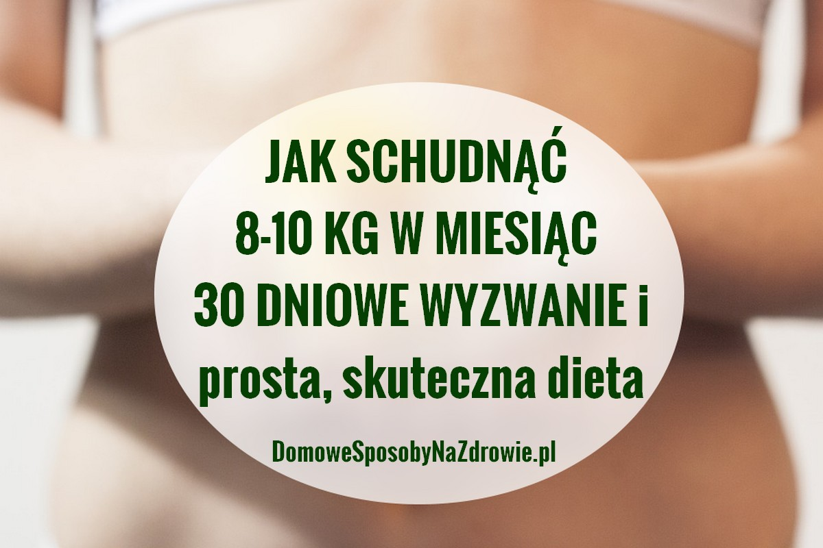 DomoweSposobyNaZdrowie.pl-dieta-8-10-kg-mniej-30-dniowe-wyzwanie