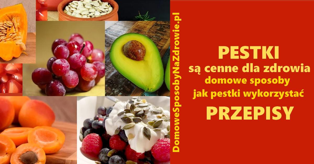 domowesposobynazdrowie.pl-pestki