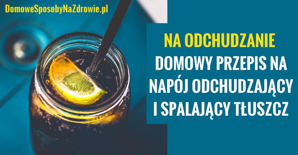 DomoweSposobyNaZdrowie.pl-spalacz-tluszczu-napoj-odchudzajacy-przepis-domowy