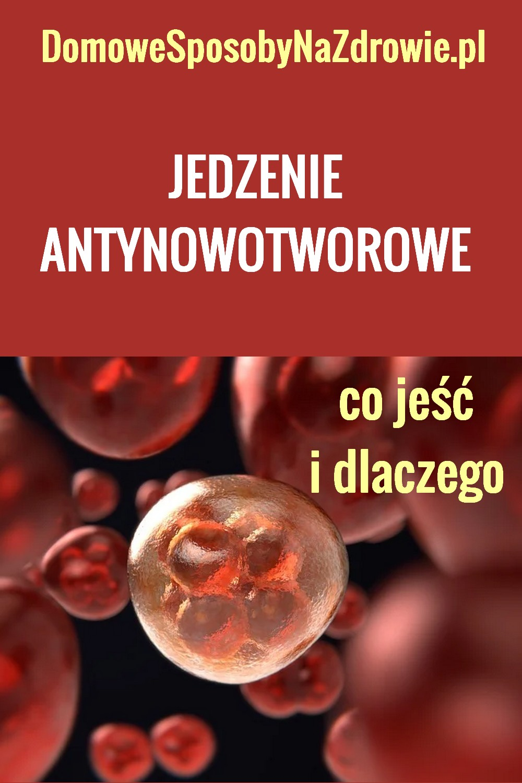 DomoweSposobyNaZdrowie.pl-jedzenie-antynowotworowe-co-jesc